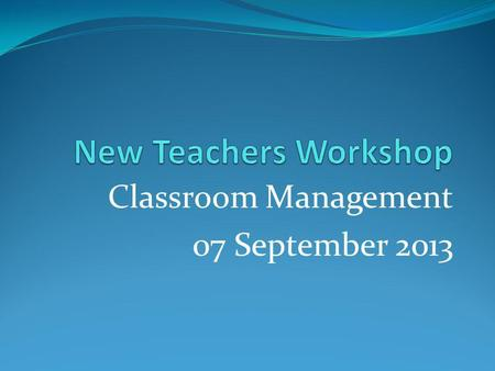 Classroom Management 07 September 2013. There is no one right or wrong method for classroom management. Its a myth that One size fits all; it just doesnt.
