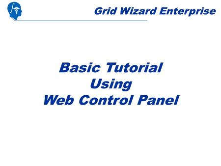 Grid Wizard Enterprise Basic Tutorial Using Web Control Panel.