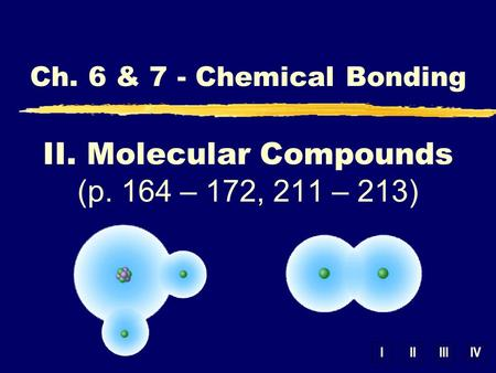 II. Molecular Compounds (p. 164 – 172, 211 – 213)