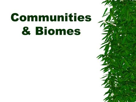 Communities & Biomes.