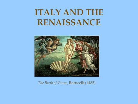 ITALY AND THE RENAISSANCE