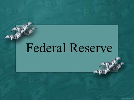 Federal Reserve. What is the Federal Reserve $Central Bank of the United States $Created by Congress with the passage of the Federal Reserve Act in 1913.