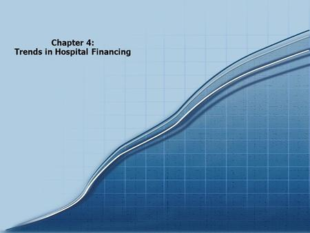 Chartbook 2005 Trends in the Overall Health Care Market Chapter 4: Trends in Hospital Financing.
