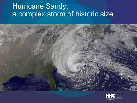 Hurricane Sandy: a complex storm of historic size