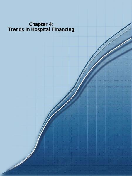 Chapter 4: Trends in Hospital Financing. Trends in Hospital Financing Chartbook 2003 According to the AHA Annual Survey, approximately 29 percent of hospitals.