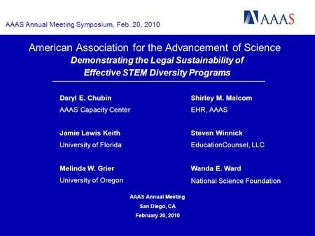 AAAS Annual Meeting Symposium, Feb. 20, 2010 American Association for the Advancement of Science Demonstrating the Legal Sustainability of Effective STEM.