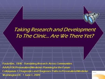 Taking Research and Development To The Clinic… Are We There Yet?