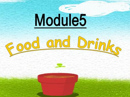 Module5 Food and Drinks.