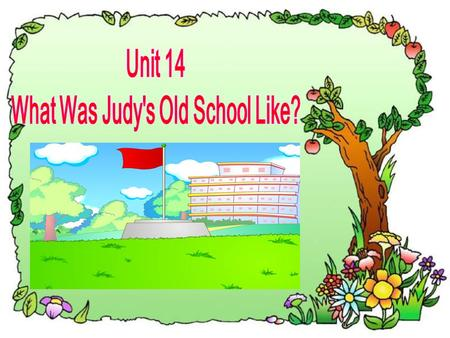 What Was Judy's Old School Like?