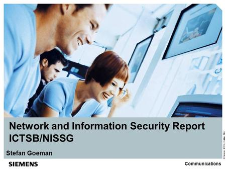 © Siemens NV/SA, October 2004 Communications Network and Information Security Report ICTSB/NISSG Stefan Goeman.