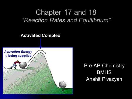 "Chapter 17 and 18 ""Reaction Rates and Equilibrium"""