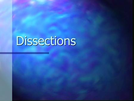 Dissections.