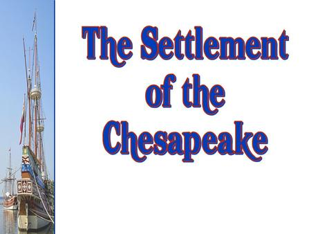 The Settlement of the Chesapeake.