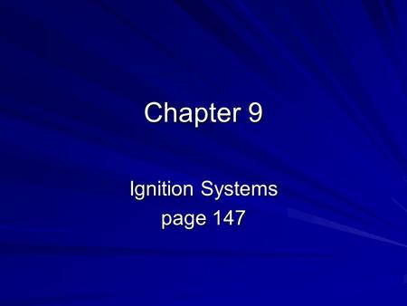 Chapter 9 Ignition Systems page 147.