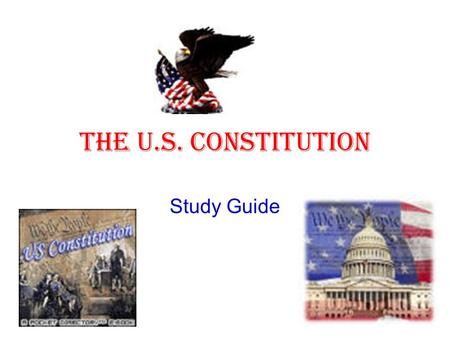 The U.S. Constitution Study Guide.