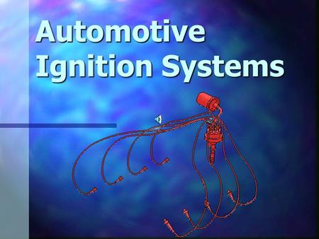 Automotive Ignition Systems