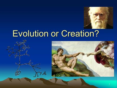 1 Evolution Evolution or Creation? 2 The Genesis Story (King James Version) In the beginning God created heaven and earth. Day 1: And God said, Let there.