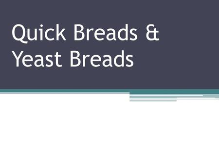 Quick Breads & Yeast Breads