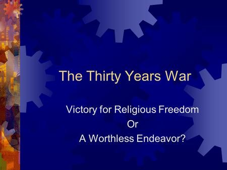 The Thirty Years War Victory for Religious Freedom Or A Worthless Endeavor?