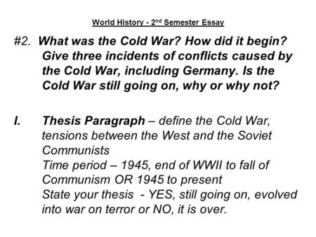 essay what was the cold war and when did it take place The cold war became a dominant influence on many aspects of american society for much of the second half of the 20th century while change for blacks and other minorities came slowly, it did eventually come president truman noted that if the united states were to offer the 'peoples of the.