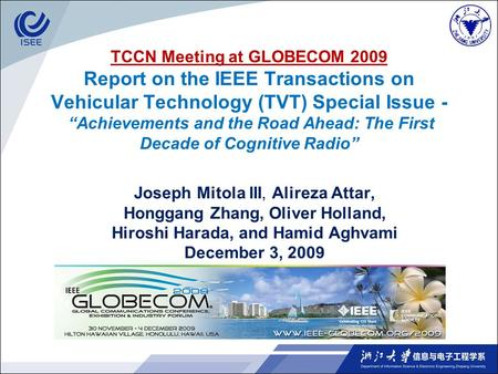 TCCN Meeting at GLOBECOM 2009 Report on the IEEE Transactions on Vehicular Technology (TVT) Special Issue - Achievements and the Road Ahead: The First.