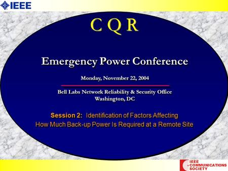 C Q R Session 2: Identification of Factors Affecting How Much Back-up Power Is Required at a Remote Site Session 2: Identification of Factors Affecting.