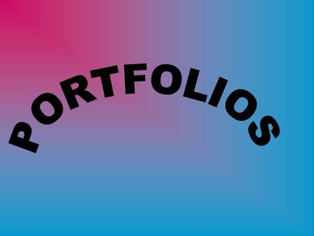 WHAT PRODUCTS SHOULD BE INCLUDED TO FORM AN EFFECTIVE STUDENT PORTFOLIO ?