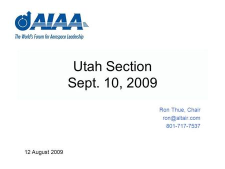 Ron Thue, Chair 801-717-7537 Utah Section Sept. 10, 2009 12 August 2009.