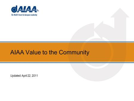 AIAA Value to the Community Updated: April 22, 2011.