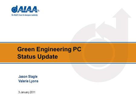 Green Engineering PC Status Update 3 January 2011 Jason Slagle Valerie Lyons.