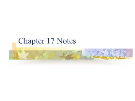 Chapter 17 Notes.