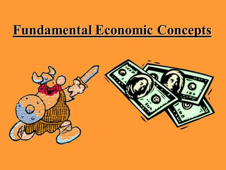 Fundamental Economic Concepts. Scarcity The most basic of all economic problems. The problem of unlimited human needs and limited productive resources.