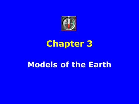 Chapter 3 Models of the Earth.