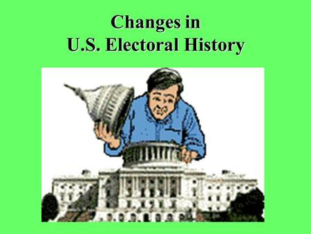 Changes in U.S. Electoral History
