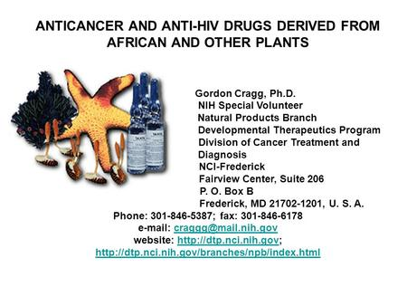 <strong>ANTICANCER</strong> AND ANTI-HIV DRUGS DERIVED FROM AFRICAN AND OTHER PLANTS