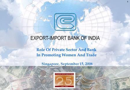 1 Role Of Private Sector And Bank In Promoting Women And Trade Singapore, September 15, 2006.