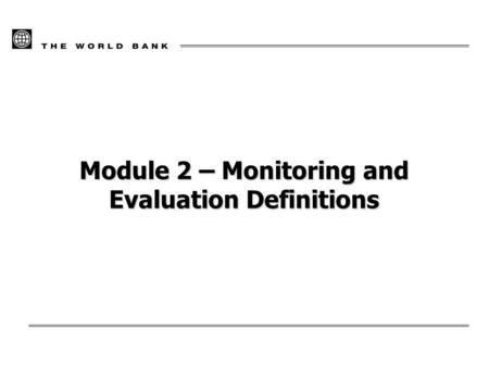 Module 2 – Monitoring and Evaluation Definitions.