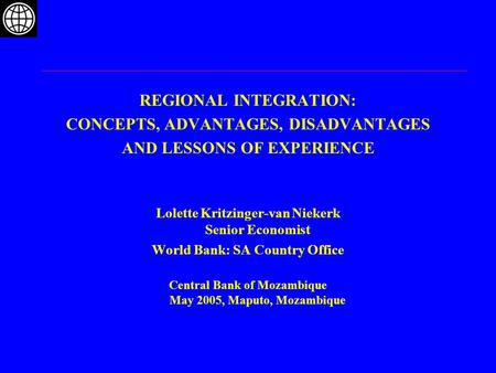 REGIONAL INTEGRATION: CONCEPTS, ADVANTAGES, DISADVANTAGES