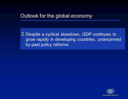 Global Economic Prospects 2006 Economic Implications of Remittances and Migration November 28, 2005.