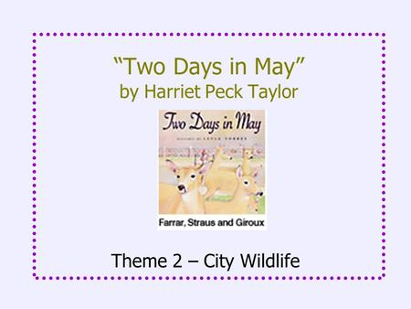 """Two Days in May"" by Harriet Peck Taylor"