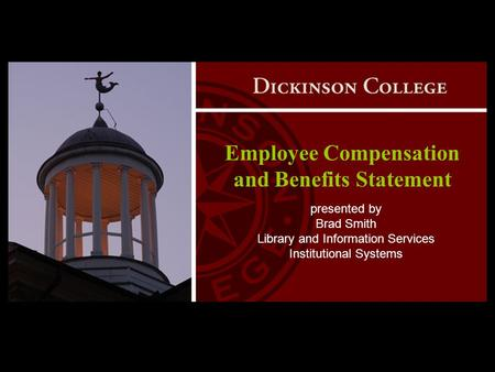 Employee Compensation and Benefits Statement presented by Brad Smith Library and Information Services Institutional Systems.