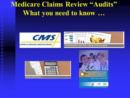 Medicare Claims Review Audits What you need to know …