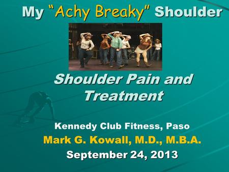 "My ""Achy Breaky"" Shoulder Shoulder Pain and Treatment"