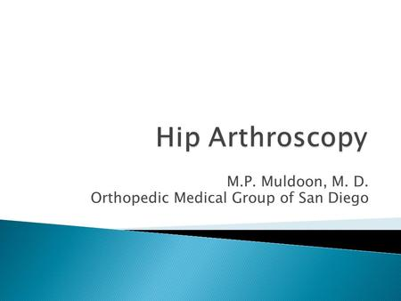 M.P. Muldoon, M. D. Orthopedic Medical Group of San Diego.