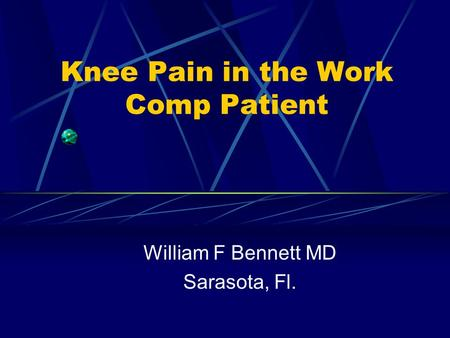 Knee Pain in the Work Comp Patient