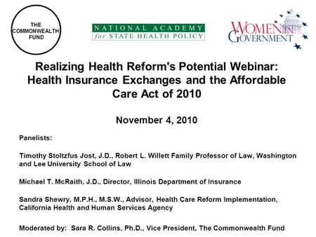 Realizing Health Reform's Potential Webinar: Health Insurance Exchanges and the Affordable Care Act of 2010 November 4, 2010 Panelists: Timothy Stoltzfus.