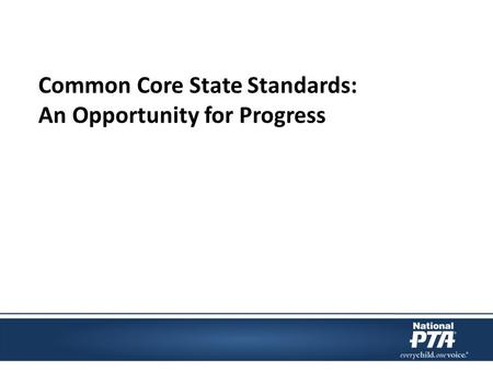 Common Core State Standards: An Opportunity for Progress.