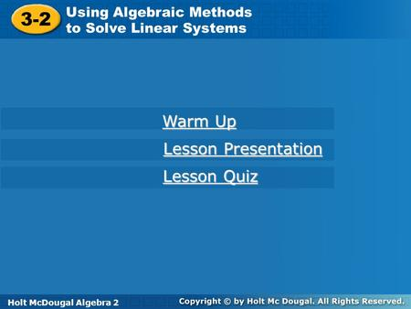 3-2 Warm Up Lesson Presentation Lesson Quiz Using Algebraic Methods