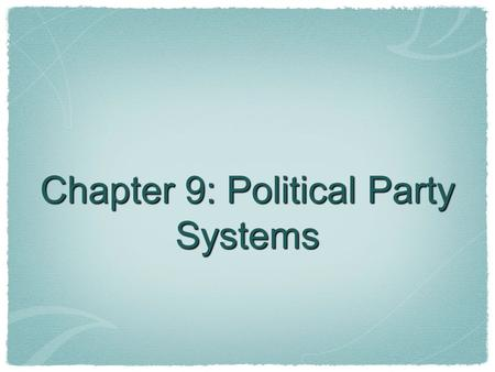Chapter 9: Political Party Systems