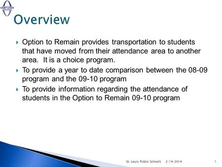 January 14, 2010 Deanna Anderson Sheila Madkins. Option to Remain provides transportation to students that have moved from their attendance area to another.